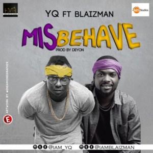 YQ - Misbehave ft. Blaizman